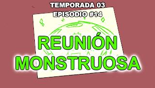 https://frikifrikibeachcity.blogspot.com.es/2017/01/3x14-reunion-monstruosa-espanol-espana.html