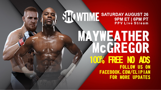 PPV Mayweather vs McGregor Live Stream | Online Free - Full Replay  - Clipian - Collection TV Series Movies and Sports