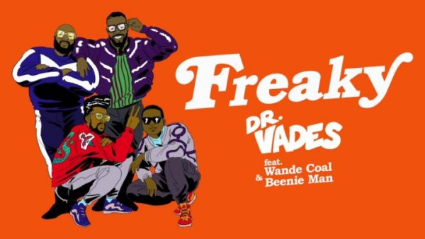 Music: Dr. Vades Ft. Wande Coal & Beenie Man – Freaky