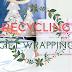 Recyklingowe pomysły na pakowanie prezentów!