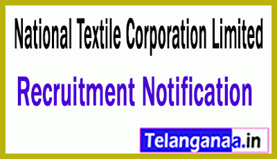 National Textile Corporation Limited NTC Recruitment Notification