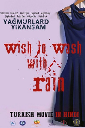 Download Wish to Wash with Rain (2016) 1GB Full Hindi Dual Audio Movie Download 720p WebRip Free Watch Online Full Movie Download Worldfree4u 9xmovies