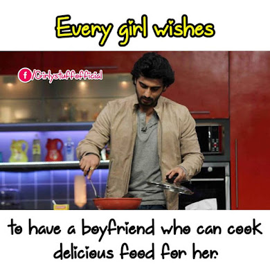 Every girl to have a boyfriend who can cook delicious food for her