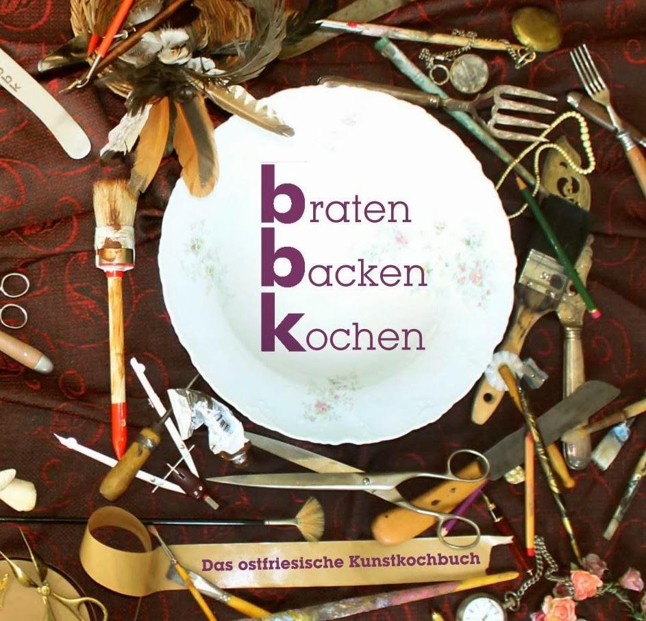 bbk braten backen kochen das ostfriesische kochbuch edition lichtblick aktuelles. Black Bedroom Furniture Sets. Home Design Ideas