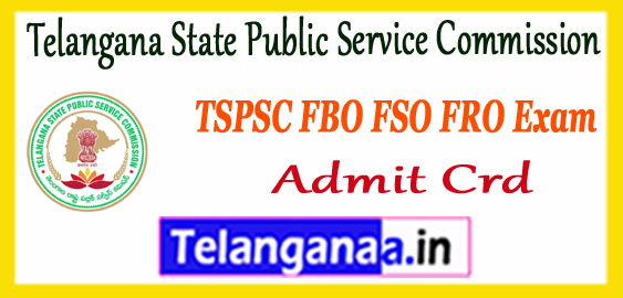 TSPSC Telangana State Public Service Commission Forest Beat Officer FRO FSO Admit Card 2017