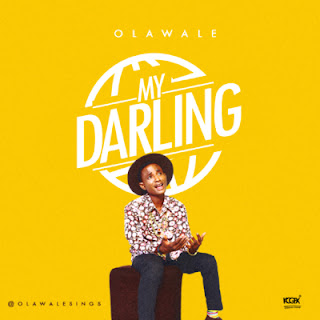 "DOWNLOAD MP3 MUSIC: Olawale – ""My Darling"""
