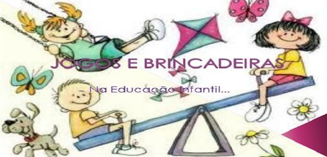 35 Jogos e Brincadeiras para Educação Infantil