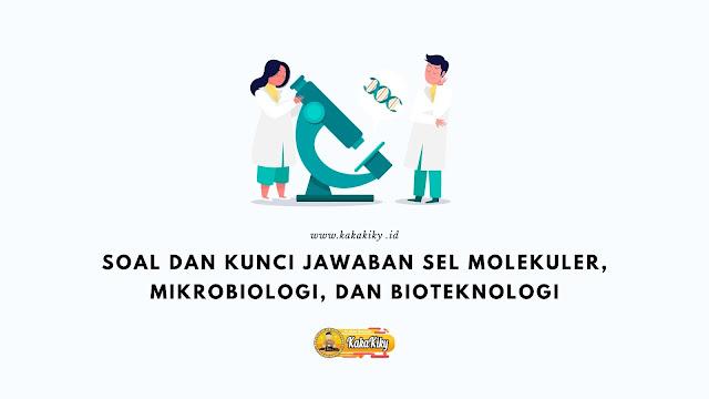 soal dan kunci jawaban sel molekuler dan bioteknologi