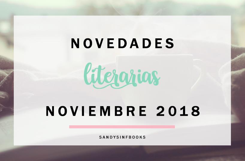 novedades literarias noviembre 2018 libros literatura