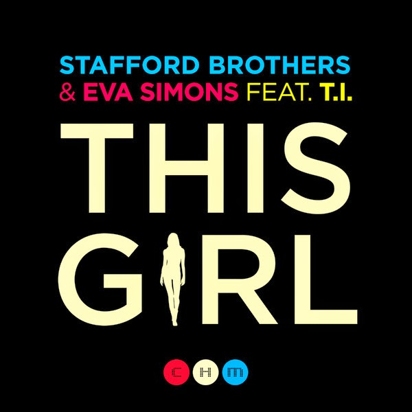 Stafford Brothers & Eva Simons - This Girl (feat. T.I.) - Single Cover