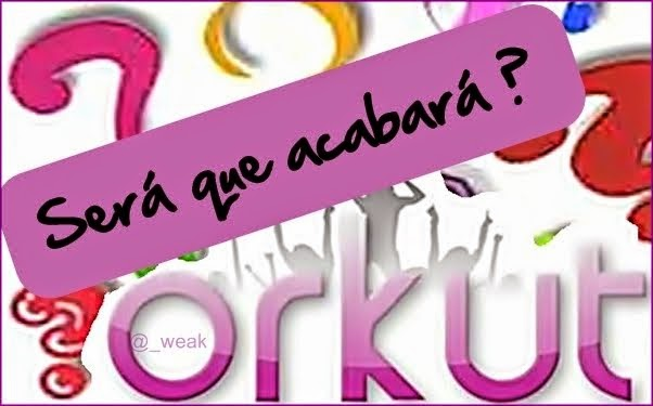 Fim do Orkut