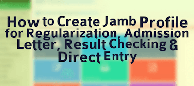 how to create jamb profile for regularization admission letter check result