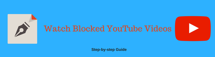 see blocked YouTube videos; watch country blocked videos
