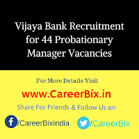 Vijaya Bank Recruitment for 44 Probationary Manager Vacancies