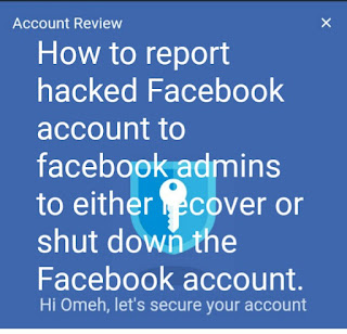 How to report hacked Facebook account to facebook admins to either recover or shut down the facebook account.