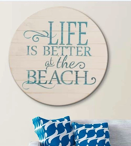 Life is Better at the Beach Round Wood Sign