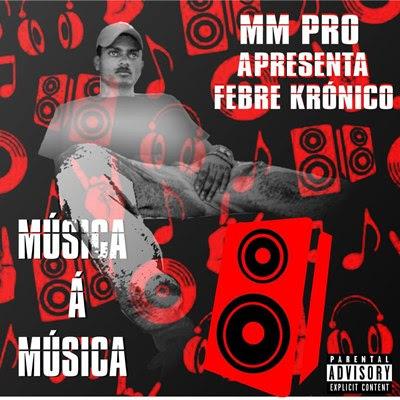 Febre Krônico - Musica á Musica