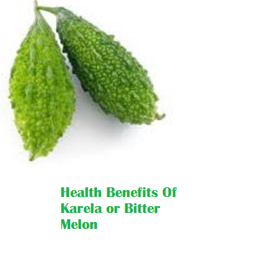 Health Benefits Of Karela or Bitter Melon