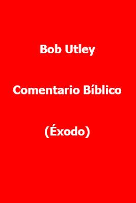 Bob Utley-Comentario Bíblico-Éxodo-