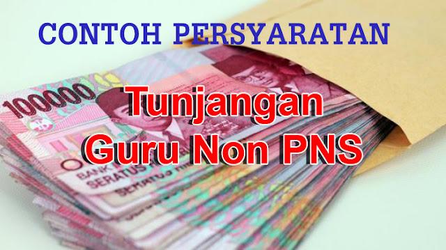 Download Persyaratan Tunjangan Guru NON PNS Update Terbaru