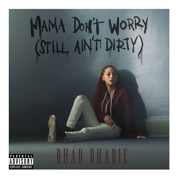 Bhad Bhabie - Mama Don't Worry (Still Ain't Dirty) - Single Cover