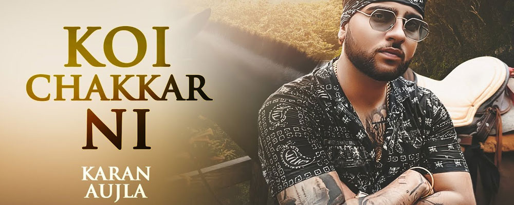 koi chakkar nai song karan aujla lyrics hd punjabi video songs