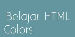 Belajar HTML Colors