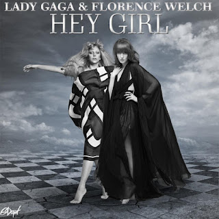 Hey Girl Lady Gaga Lyrics feat. Florence Welch