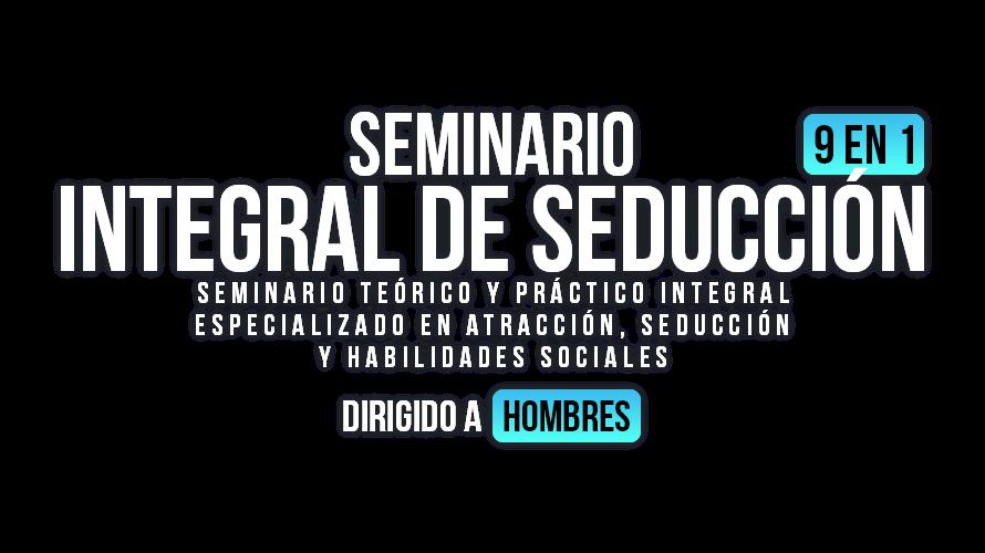 Integral De Seducción (9 En 1) - Por Nix Paradise - Seminario Teórico Y Práctico Integral, Especializado En Atracción, Seducción Y Habilidades Sociales