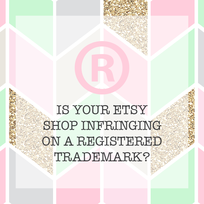 Trademark Infringement and Your Etsy Shop