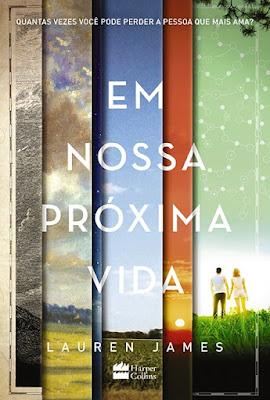 [Resenha] Em nossa próxima vida, de Lauren James @HarperCollins Brasil
