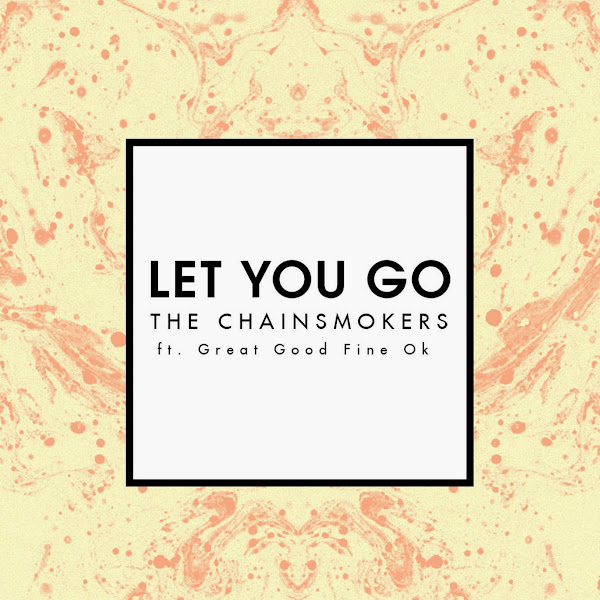 The Chainsmokers - Let You Go (Radio Edit) [feat. Great Good Fine Ok] - Single  Cover