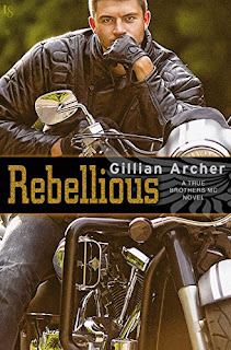 Rebellious: A True Brothers MC Novel by Gillian Archer