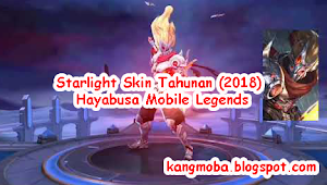 Hayabusa Annual Starlight Skin Tahunan (2018) Experiment 21 | Mobile Legends