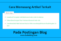 Cara Membuat Artikel Terkait Pada Postingan Blog