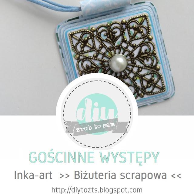 http://diytozts.blogspot.ie/2017/06/12-goscinne-wystepy-inka-art-bizuteria.html