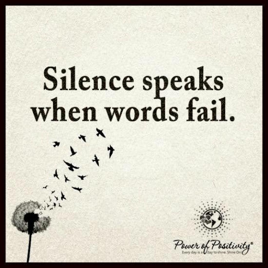 Silence Speaks When Words Fail Quote 101 Quotes