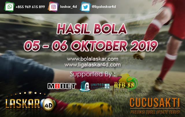 HASIL BOLA TANGGAL 05 – 06 Oktober 2019