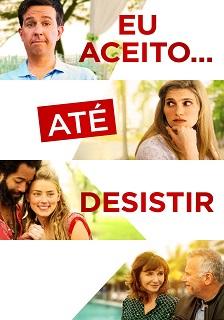Eu Aceito… Até Desistir (2018) Torrent – WEB-DL 720p e 1080p Dublado / Dual Áudio 5.1 Download