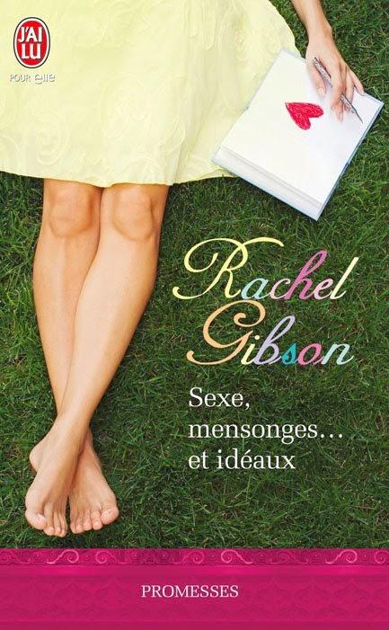http://lachroniquedespassions.blogspot.fr/2014/07/sexe-mensonges-et-ideaux-rachel-gibson.html