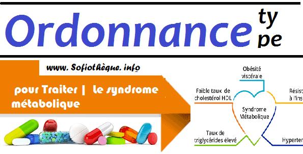 Ordonnance Type pour Traiter |  Le syndrome métabolique