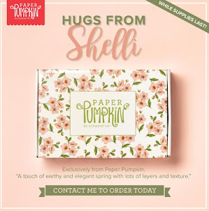 "FROM MAY 15 - ""HUGS FROM SHELLI"" PAPER PUMPKIN KIT"