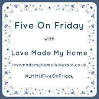 http://lovemademyhome.blogspot.co.uk/2016/10/five-on-friday_28.html