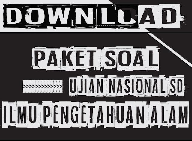 Download Contoh Soal UN IPA SD 2018/2019 dan Kunci Jawabannya