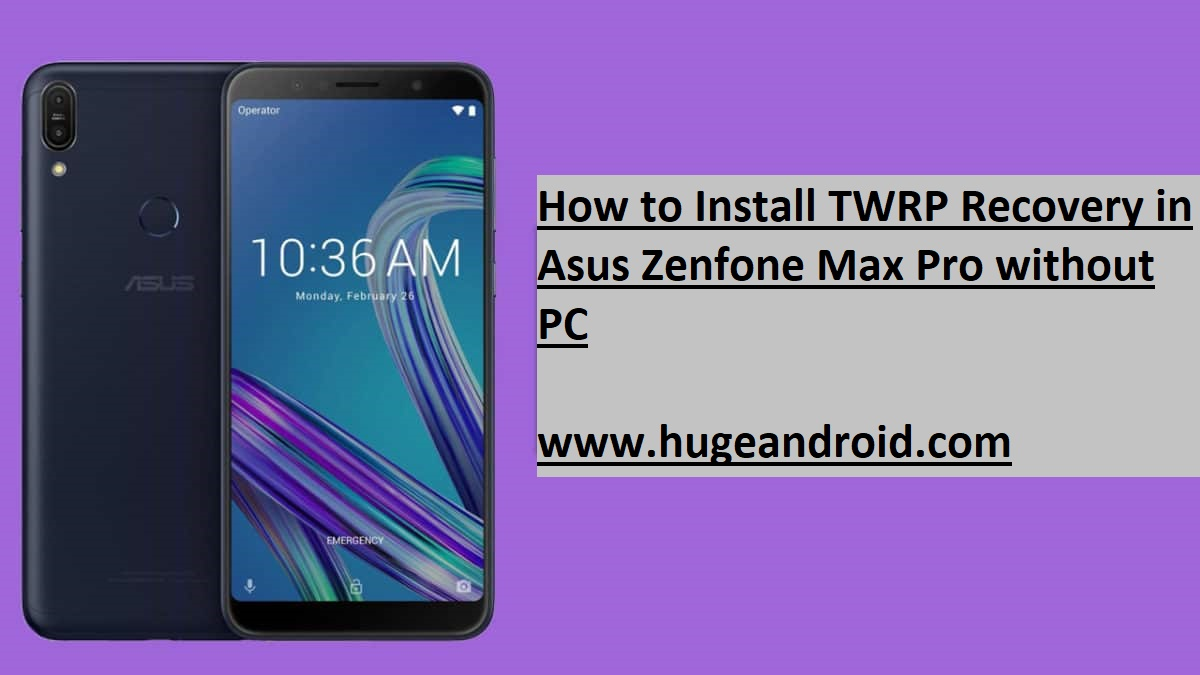 Download TWRP Recovery In Asus Zenfone Max Pro without PC
