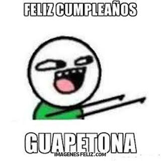 Feliz Cumpleaños Graciosas Chistosas meme memes gratis divertidos para grupos de Whatsapp guapetona