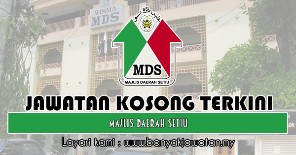 Jawatan Kosong Di Majis Daerah Setiu 3 September 2018 Kerja Kosong 2020 Jawatan Kosong Kerajaan 2020