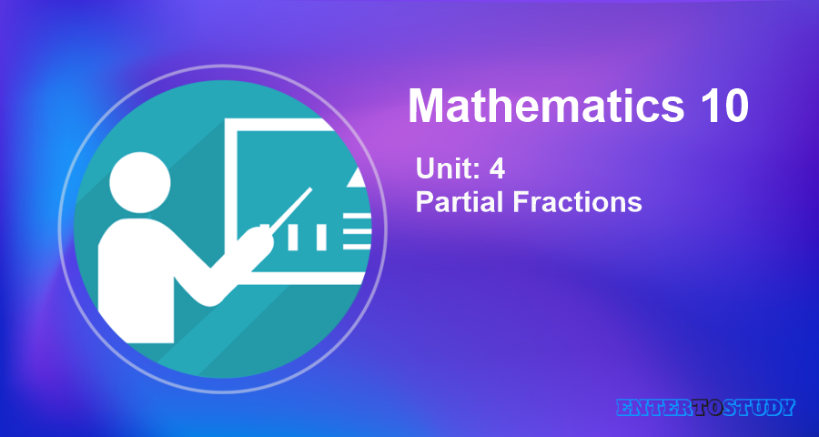 KIPS 10th Class Math Notes Unit 4: Partial Fractions