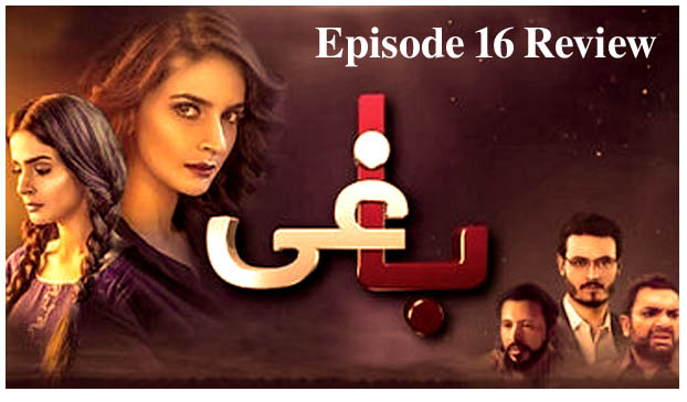 Pakistani Drama Serial Baaghi Episode 16 Review