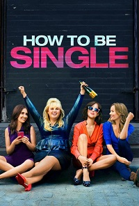 Watch How to Be Single Online Free in HD